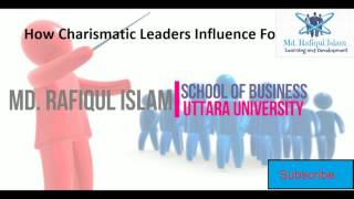 How charismatic leaders influence followers?