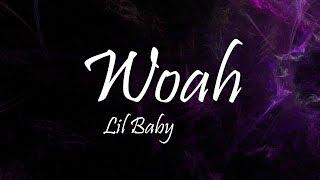 Lil Baby   Woah (Lyrics)