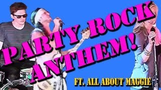 Walk Off The Earth Feat. All About Maggie - Party Rock Anthem (LMFAO Cover)