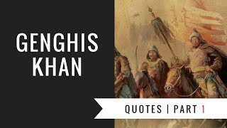 Great Quotes From Genghis Khan | Part 1 | Wisdom Duck