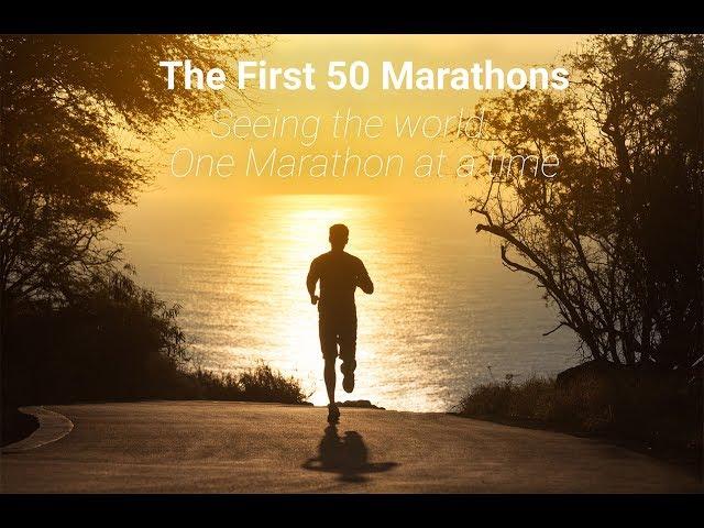 The First 50 Marathons World Marathon Running Travel Reviews Motivation Inspiration