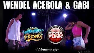 Wendel Acerola - Feat. Gabi :: Ao vivo na Roda de Funk especial na Festa Adorei a Piscina ::