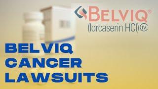 Belviq Cancer Lawsuits
