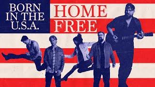 Home Free Born In The U.S.A.