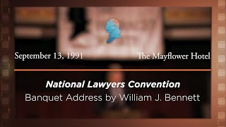 Click to play: Banquet Address by William J. Bennett [Archive Collection]