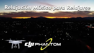Relajación Música para Relajarse - Phantom DJI