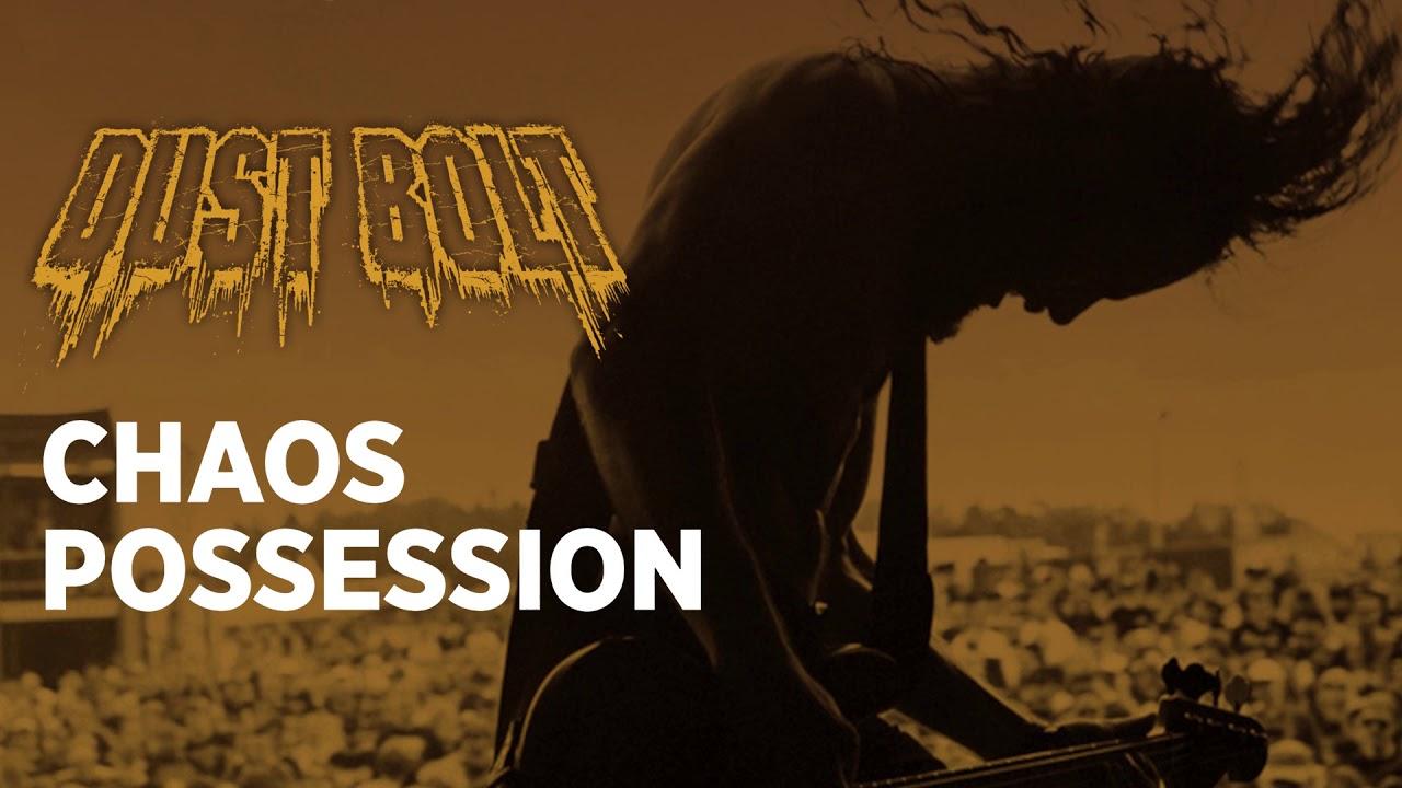 DUST BOLT - Chaos possession