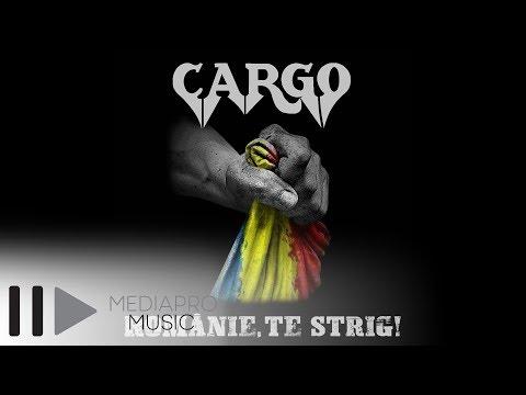 Cargo – Romanie, te strig Video