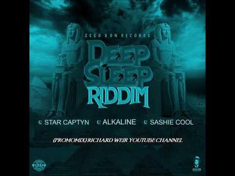 DEEP SLEEP RIDDIM MIX FT  ALKALINE, STAR CAPTYN, SASHIE COOL {DJ