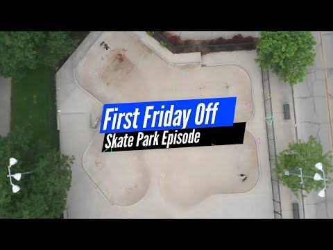 First Friday Off (Lawton Skate Park Episode)