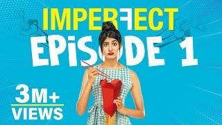 Imperfect - Original Series - Episode 1 - Ex-it My Life - The Zoom Studios