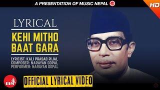 Narayan Gopal - KEHI MITHO BAAT GARA With Lyrics
