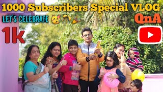 1k Subscribers Special VLOG | 1k Celebration