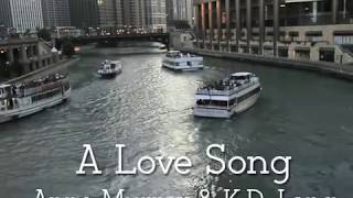 Anne Murray & KD Lang ~ A Love Song......w/Lyrics