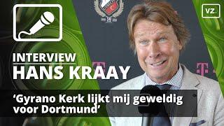 Hans Kraay: 'Gyrano Kerk lijkt mij geweldig voor Dortmund'