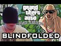 GTA San Andreas BLINDFOLDED!!! - Challenge