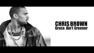 1. Chris Brown  - #grass #isn't/ain't #greener (NEW LYRICS VIDEO)