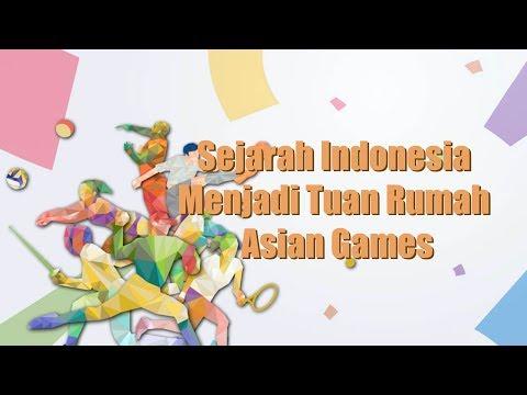 Sejarah Indonesia Menjadi Tuan Rumah Asian Games