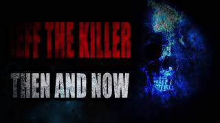 """""""Jeff the Killer: THEN AND NOW""""   Creepypasta Storytime"""