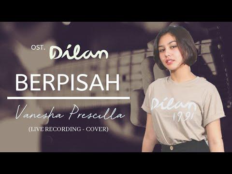 [LIVE RECORDING] Vanesha Prescilla - Berpisah (OST. DILAN 1991) #Cover