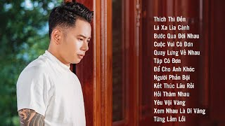 Album Thích Thì Đến - Lê Bảo Bình | Liên Khúc Nhạc Trẻ Hay Nhất Của Lê Bảo Bình 2020