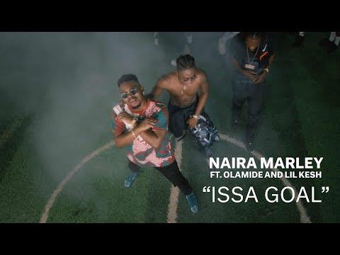 Naira Marley 'ISSA GOAL' Ft Olamide & Lil Kesh