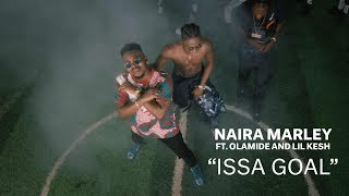 Naira Marley X Olamide X Lil Kesh   Issa Goal