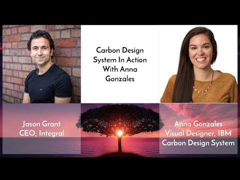 Carbon Design System in Action with Anna Gonzales