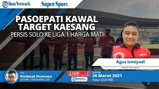 SUPER SPORT LIVE: Pasoepati Kawal Target Kaesang, Persis Solo ke Liga 1 Harga Mati