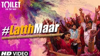 Gori Tu Latth Maar Song - Toilet- Ek Prem Katha