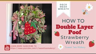How To Make A Double Layer Poof Method Deco Mesh Strawberry Wreath