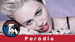 Miley Cyrus - We Can't Stop (Paródia/Redublagem)