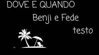 DOVE E QUANDO TESTO (Benji E Fede) Lyrics