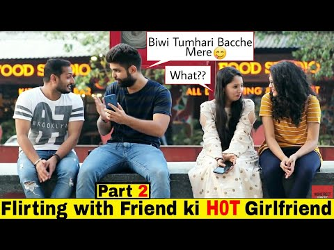FLIRTING WITH FRIEND'S WIFE PRANK | HILARIOUS VIDEO😂 | Ft. The Bakchod | Pranks 2019