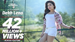 Dekh Lena Unplugged by Tulsi Kumar