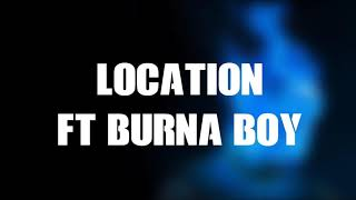 Dave X Burna Boy   Location (Burna Boy Version)