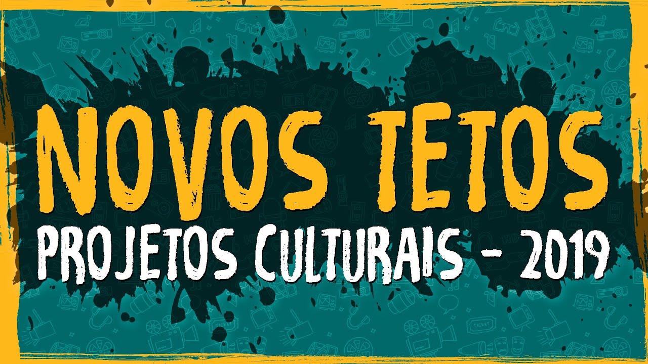Tetos para Projetos Culturais – 2019