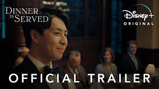 Dinner Is Served   Official Trailer   Disney+