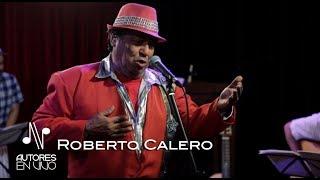 Roberto Calero - Programa Completo - Autores en Vivo