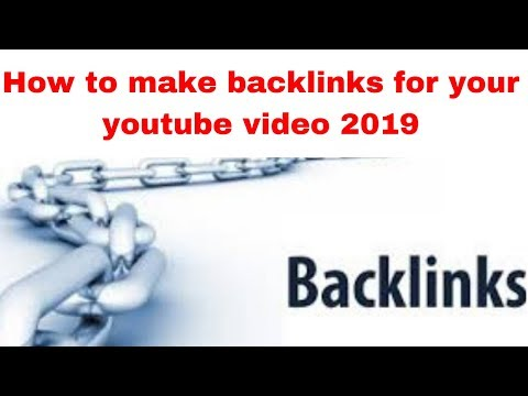 How to make backlinks for your youtube video 2019
