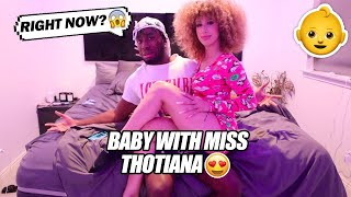 Miss Thotiana & I DECIDED to have a BABY TOGETHER... 👶