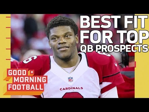 Best Team Fit for Top QB Prospects   Good Morning Football   NFL