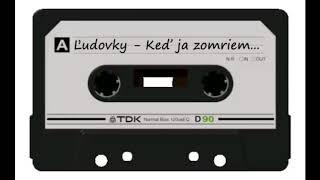 Ľudovky - Keď ja zomriem... - Mix ľudových piesní