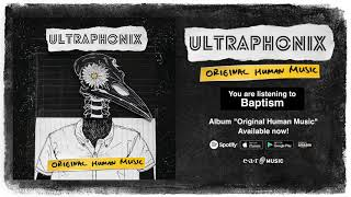 "Ultraphonix ""Baptism"" Official Full Song Stream - Album ""Original Human Music"" OUT NOW!"