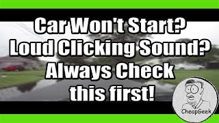 Car Won't Start? Loud Clicking Sound? Always Check this first!