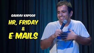 HR, Friday and E-Mails | Stand Up Comedy by Gaurav Kapoor