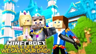 MINECRAFT FAMILY LIFE (EP.30)-WE SAVE OUR DAD!!!- Baby Leah Minecraft Roleplay!.