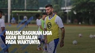 Bojan Malisic Ragu Kikc Off Liga 1 2019 Berjalan Tepat Waktu