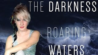 The Darkness - Roaring Waters - Emily Dolan Davies