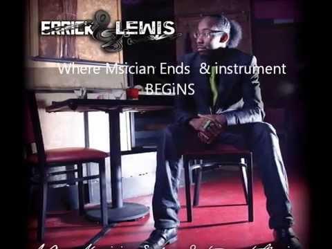 "Errick Lewis ""7even"" Where Musician Ends & Instrum"